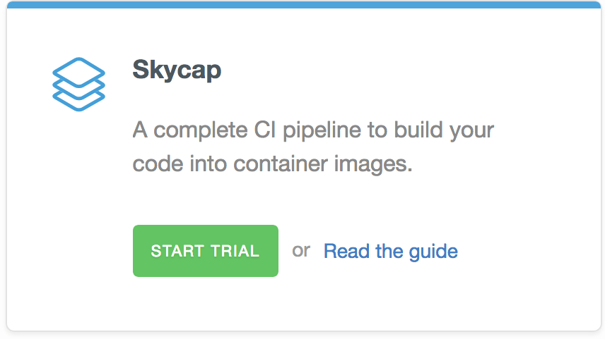 Your first Skycap build pipeline
